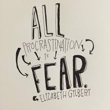 all procrastination is fear.jpg